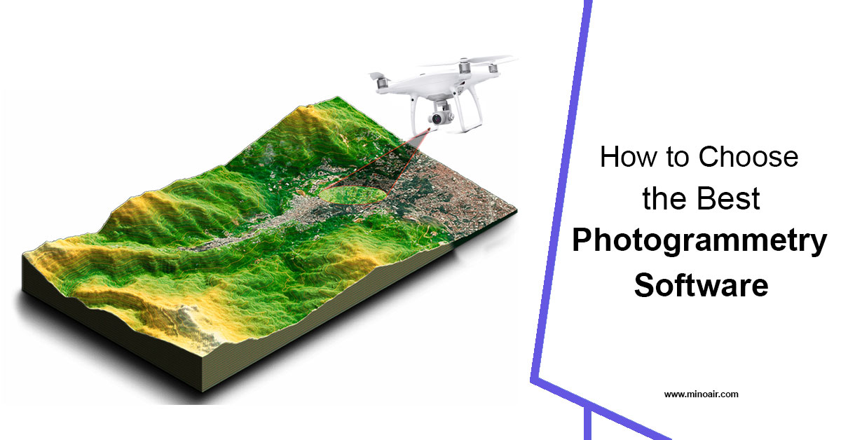 How to Choose the Best Photogrammetry Software?